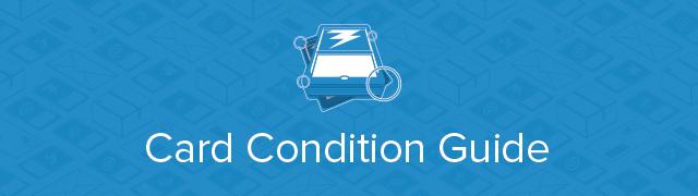 Card Condition Guide Tcgplayercom